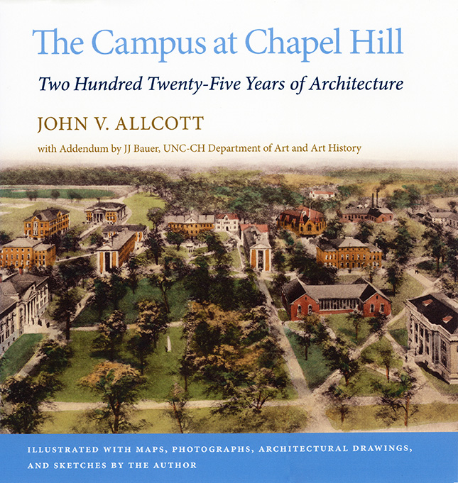 """Cover of John V. Allcott's """"The Campus at Chapel Hill: 225 Years of Architecture"""""""